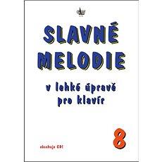 Slavné melodie 8: V lehké úravě pro klavír + CD - Kniha