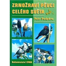 Zrnožraví pěvci celého světa - Kniha