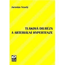 Tlaková diuréza a arteriální hypertenze - Kniha