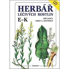 Herbář léčivých rostlin (2): E- K - Kniha