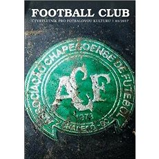 Football Club: čtvrtletník pro fotbalovou kulturu 03/2017 - Kniha