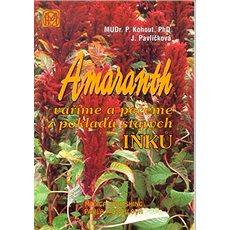 Amaranth vaříme a pečeme z pokladů starých Inků - Kniha