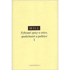 Vybrané spisy o etice, společnosti a politice I - Kniha