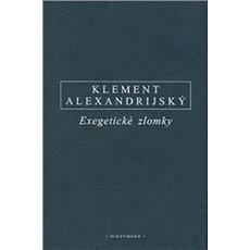 Exegetické zlomky: Eclogae Propheticae - Hypotyposes - Kniha