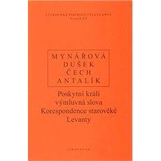 Poskytni králi výmluvná slova: Korespondence starověké Levanty - Kniha