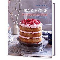 FIKA & HYGGE - Skandinávské pečení pro chvíle pohody - Kniha
