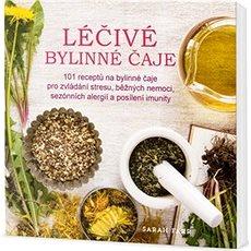 Léčivé bylinné čaje: 101 receptů na bylinné čaje pro zvládání stresu, běžných nemoci... - Kniha