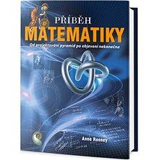 Příběh matematiky: Od projektování pyramid po objevení nekonečna - Kniha