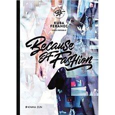 Because of Fashion - Kniha