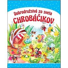 Dobrodružstvá zo sveta chrobáčikov - Kniha