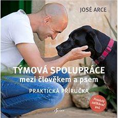 Týmová spolupráce mezi člověkem a psem: Praktická příručka - Kniha