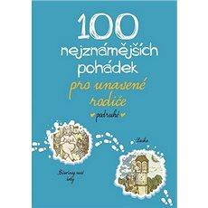 100 nejznámějších pohádek pro unavené rodiče podruhé - Kniha