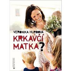 Krkavčí matka? - Kniha