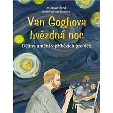 Van Goghova hvězdná noc: Dějiny umění v příbězích pro děti - Kniha