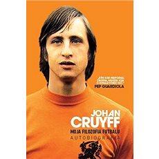 Johan Cruyff Moja filozofia futbalu: Autobiografia - Kniha