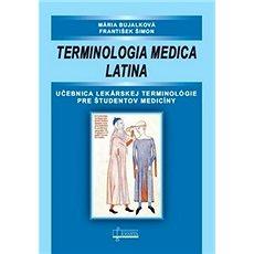 Terminologia medica latina: Učebnica lekárskej terminológie pre študentov medicíny - Kniha