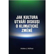 Jak kultura utváří diskusi o klimatické změně - Kniha