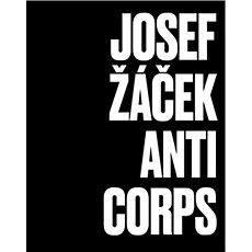 Josef Žáček Anticorps - Kniha
