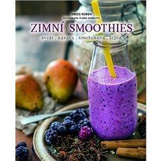 Zimní smoothies: svěží, zdravá, smetanová, teplá - Kniha