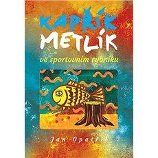 Kapřík Metlík ve sportovním rybníku - Kniha