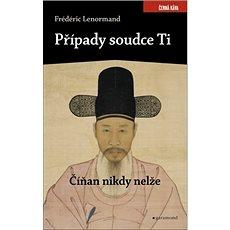 Případy soudce Ti: Číňan nikdy nelže - Kniha