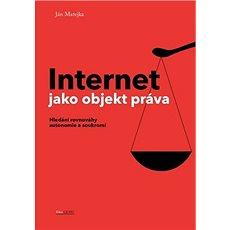 Internet jako objekt práva: Hledání rovnováhy autonomie a soukromí - Kniha
