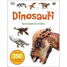 Dinosauři: Samolepková knížka - Kniha