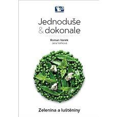 Jednoduše & dokonale Zelenina a luštěniny - Kniha