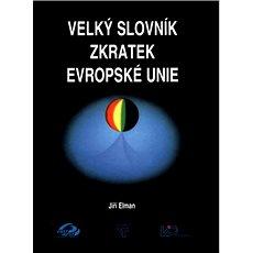 Velký slovník zkratek Evropské unie - Kniha