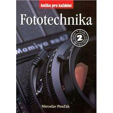 Fototechnika 2.vydání: Knížka pro každého - Kniha