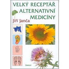 Velký receptář alternativní medicíny - Kniha