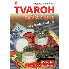 Tvaroh a čerstvé sýry ve zdravé kuchyni: sv.30 - Kniha