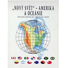 Nový svět Amerika a Oceánie: Encyklopedický přehled zemí - Kniha