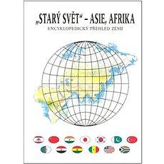 Starý svět Asie, Afrika: Encyklopedický přehled zemí - Kniha