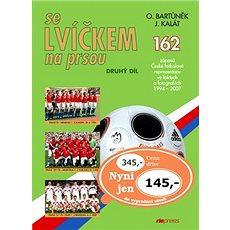 Se lvíčkem na prsou druhý díl: 162 zápasů České fotbalové reprezentace ve faktech a fotografiích 199 - Kniha
