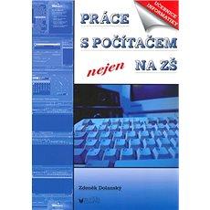 Práce s počítačem nejen na ZŠ: Učebnice informatiky - Kniha