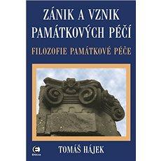 Zánik a vznik památkových péčí: Filozofie památkové péče - Kniha