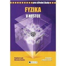 Fyzika v kostce pro střední školy: Přepracované vydání 2007,  Doplněno o praktická cvičení a testy - Kniha