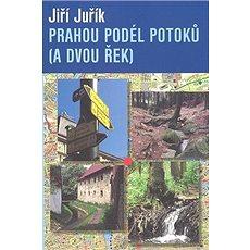 Prahou podél potoků (a dvou řek) - Kniha