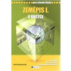 Zeměpis I. v kostce pro střední školy: Přepracované vydání 2008 - Kniha