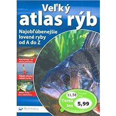 Veľký atlas rýb: Najobľúbenejšie lovené ryby od A do Z. - Kniha