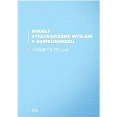 Modely strategického myšlení v agribusinessu - Kniha