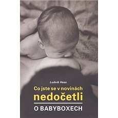 Co jste se v novinách nedočetli o babyboxech - Kniha