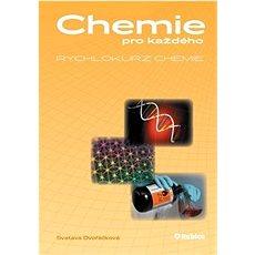 Chemie pro každého Rychlokurz chemie: Od základní školy k přijímacím zkouškám na vysokou školu - Kniha