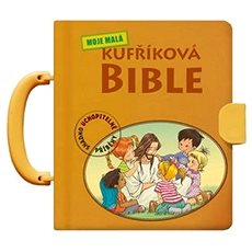 Moje malá kufříková Bible: Snadno uchopitelné příběhy - Kniha