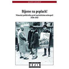 Bijeme na poplach!: Německá publicistika proti nacistickému nebezpečí 1930-1933 - Kniha