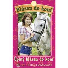 Blázen do koní 1 Úplný blázen do koní - Kniha