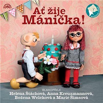 Ať žije Mánička!