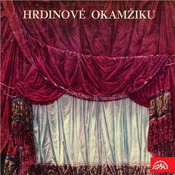 Hrdinové okamžiku. Monology českých herců a hereček - Audiokniha MP3