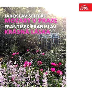 Seifert: Mozart v Praze, Branislav: Krásná láska